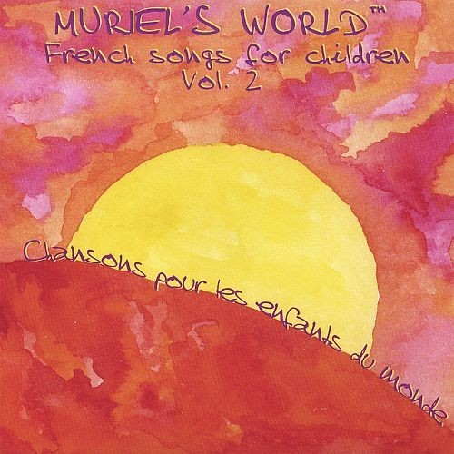Muriel's World: French Songs for Children, Vol. 2 [CD]