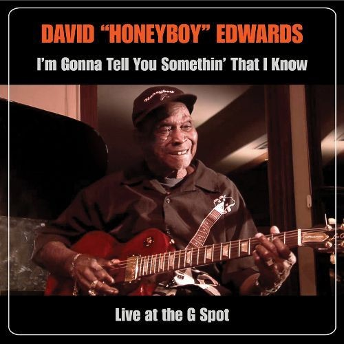 I'm Gonna Tell You Somethin' That I Know: Live at the G Spot [CD & DVD]