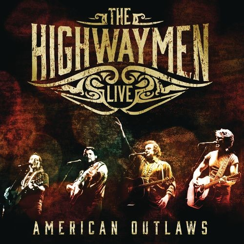 The Highwaymen Live: American Outlaws [CD]