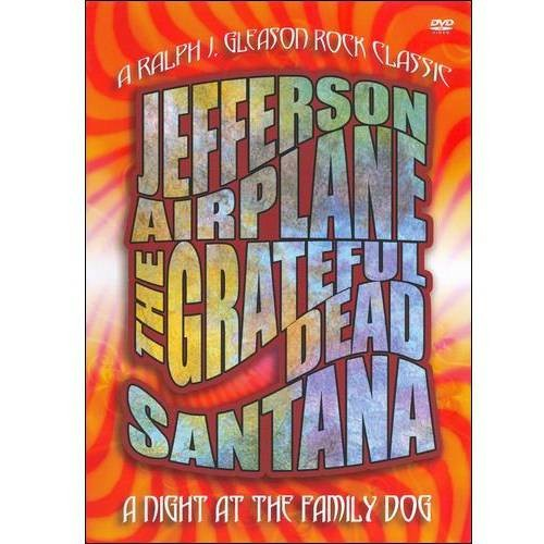 A Night at the Family Dog 1970: (The Grateful Dead / Jefferson Airplane / Santana)