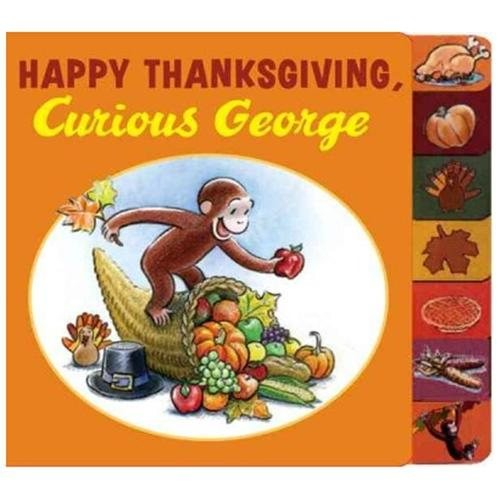 Happy Thanksgiving Curious George (Curious George) Happy Thanksgiving Curious George