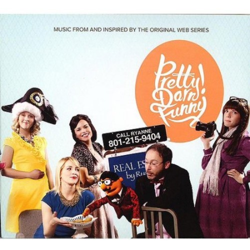 Pretty Darn Funny: Music from and Inspired by the Original Web Series [CD]