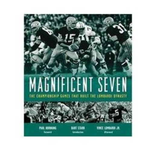 Magnificent Seven : The Championship Games That Built the Lombardi Dynasty (Hardcover)
