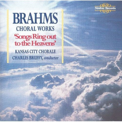 Songs Ring Out to the Heavens: Brahms's Choral Works [CD]