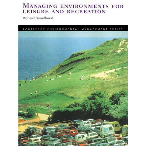 Managing Environments for Leaisure and Recreation / Edition 1