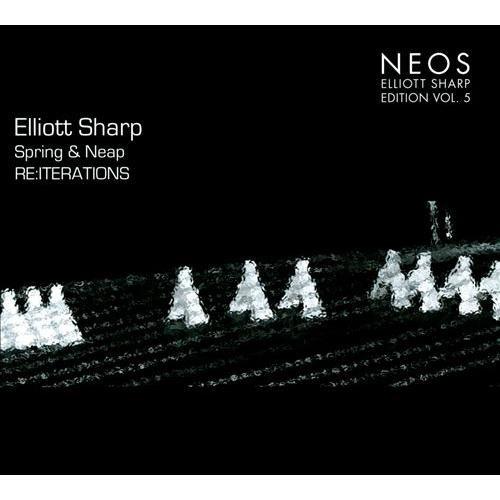 Spring & Neap: Re: Iterations - Elliott Sharp Edition, Vol. 5 [CD]