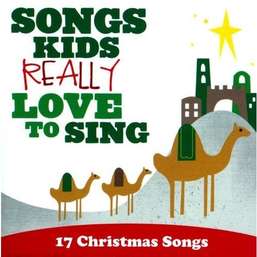 Songs Kids Really Love To Sing: 17 Christmas Songs By Various Artists (Audio CD)