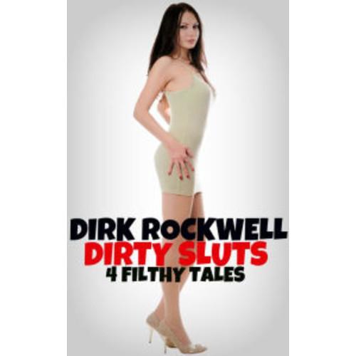 Dirty Sluts: 4 Filthy Tales