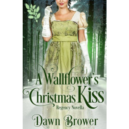 A Wallflower's Christmas Kiss (Connected by a Kiss, #3)