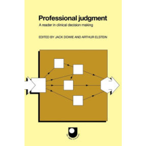 Professional Judgment: A Reader in Clinical Decision Making