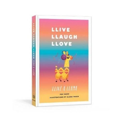Llive, Llaugh, Llove Llike a Llama (Hardcover)
