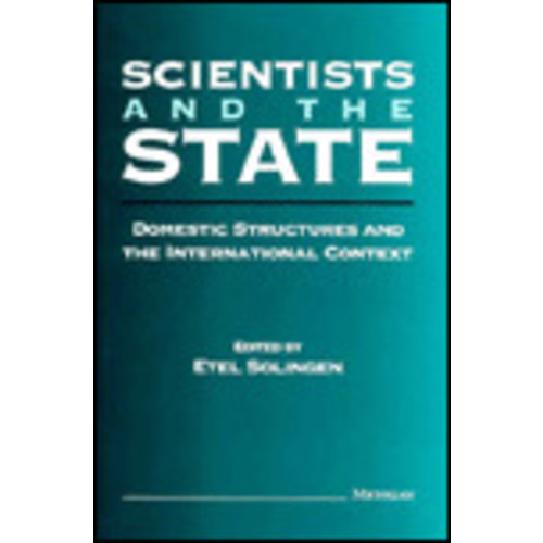 Scientists and the State: Domestic Structures and the International Context