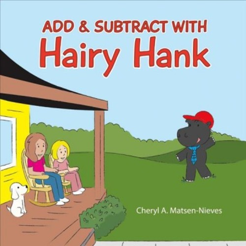 Add & Subtract With Hairy Hank (Paperback) (Cheryl A. Matsen-nieves)