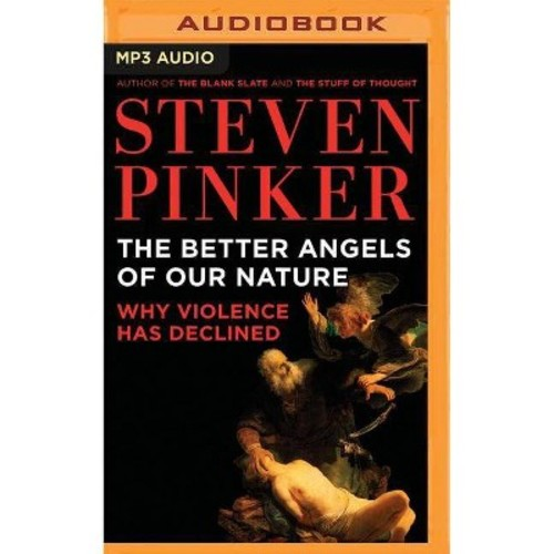 Better Angels of Our Nature : Why Violence Has Declined (Unabridged) (MP3-CD) (Steven Pinker)