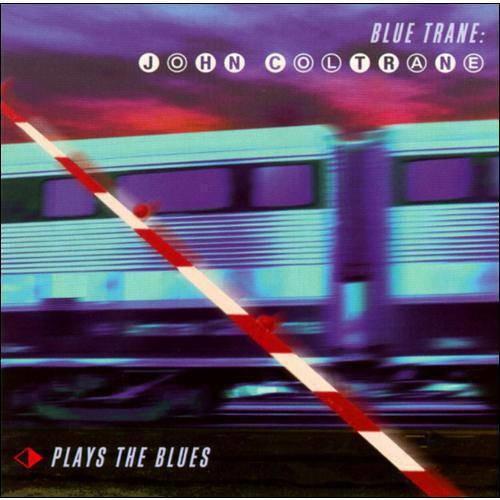 Blue Trane: John Coltrane Plays The