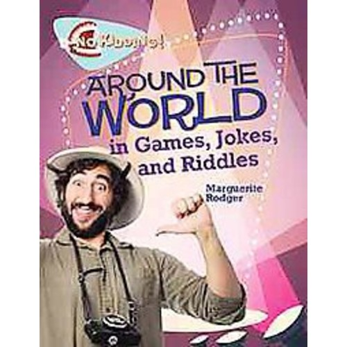 Around the World in Jokes, Riddles, and Games (Library) (Marguerite Rodger)