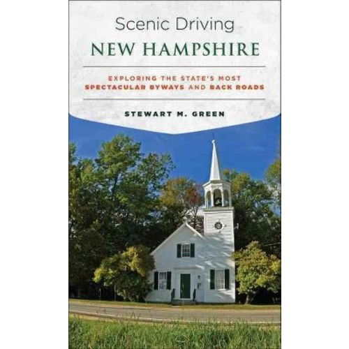 Scenic Driving New Hampshire: Exploring the State's Most Spectacular Byways and Back Roads (Paperback)