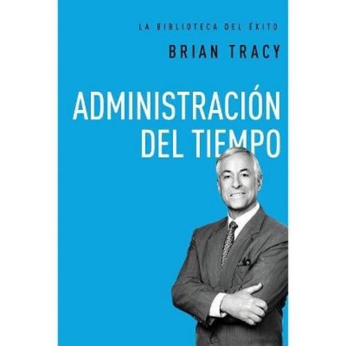 Administracion del tiempo / Time management (Hardcover)