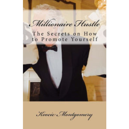 Millionaire Hustle: The Secrets on How to Promote Yourself