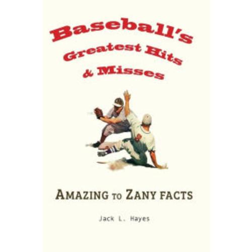 Baseball's Greatest Hits & Misses