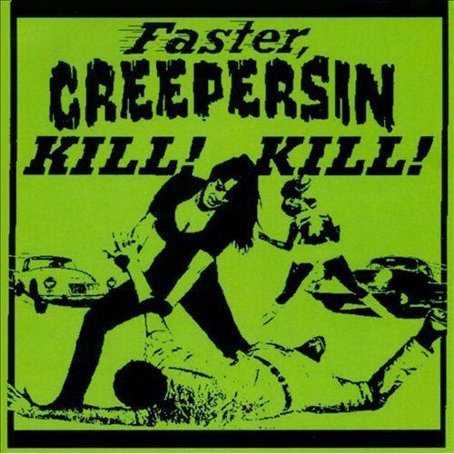 Faster, Creepersin Kill! Kill! [CD]