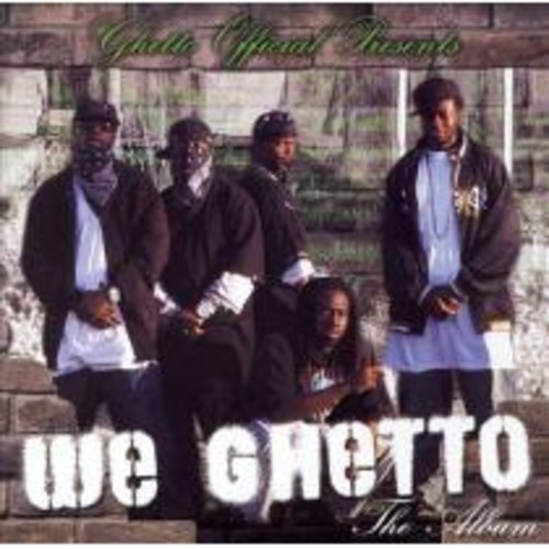 Ghetto Official Presents We Ghetto [CD] [PA]
