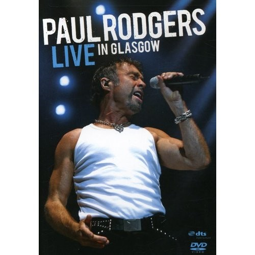 Paul Rodgers: Live in Glasgow [DVD] [2009]