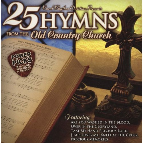 Power Picks: 25 Hymns From The Old Country Church [CD]