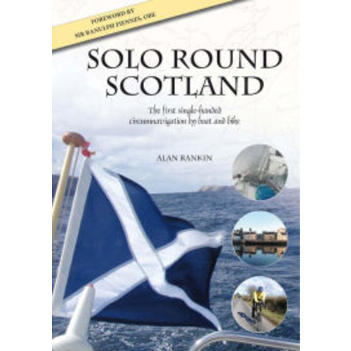 Solo Round Scotland: The first single-handed circumnavigation by boat and bike