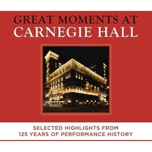 Great Moments at Carnegie Hall: Selected Highlight