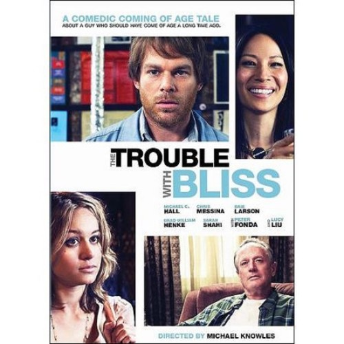 Trouble With Bliss, The: Lucy Liu, Michael C. Hall, Chris Messina, Brie Larson, Peter Fonda, Sarah Shahi, Michael Knowles: Movies & TV