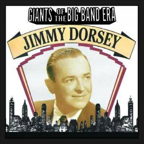 Jimmy Dorsey - Giants Of The Big Band Era:Jimmy Dors (CD)