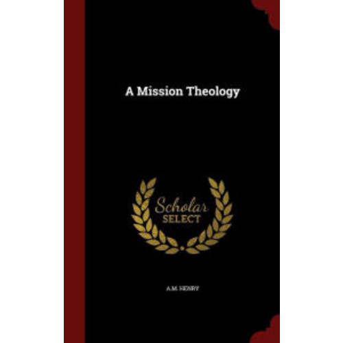 A Mission Theology