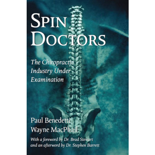 Spin Doctors: The Chiropractic Industry Under Examination (Large Print 16pt)