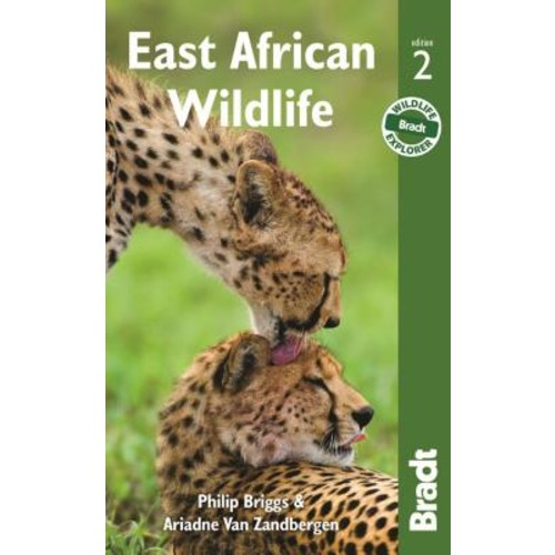 Bradt East African Wildlife: A Visitor's Guide
