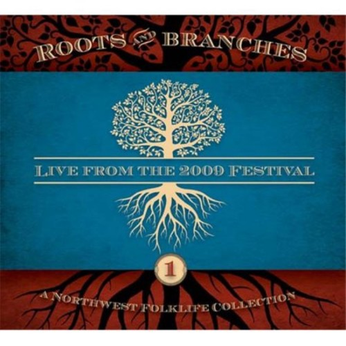 Roots And Branches: A Northwest Folklife Collection [CD]