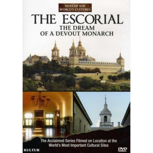 Sites of the World's Cultures: The Escorial - The Dream of a Devout Monarch [DVD] [English] [1999]