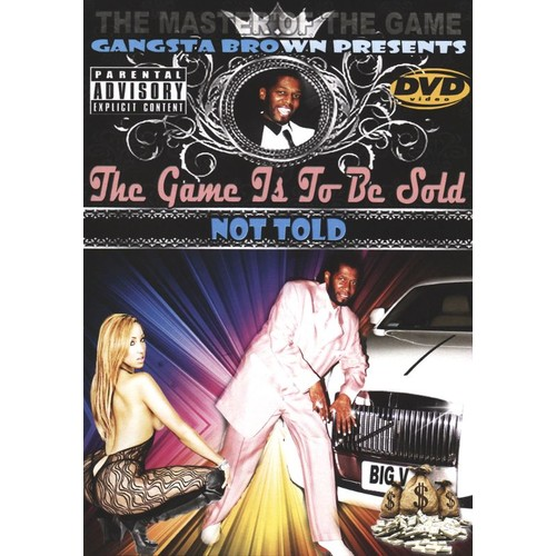 Gangsta Brown Presents: Game is to Be Sold Not Told [DVD]