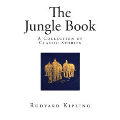 The Jungle Book: A Collection of Classic Stories