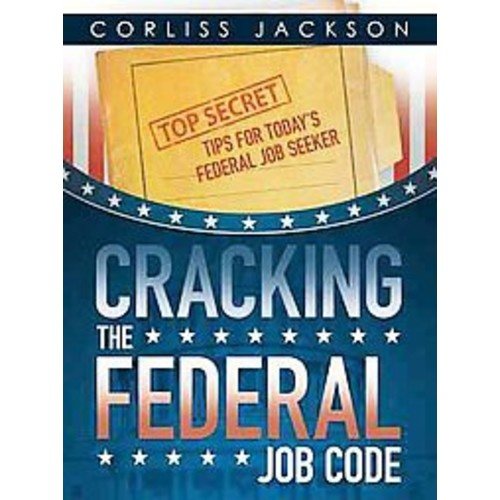 Cracking the Federal Job Code (Paperback)