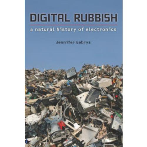 Digital Rubbish: A Natural History of Electronics