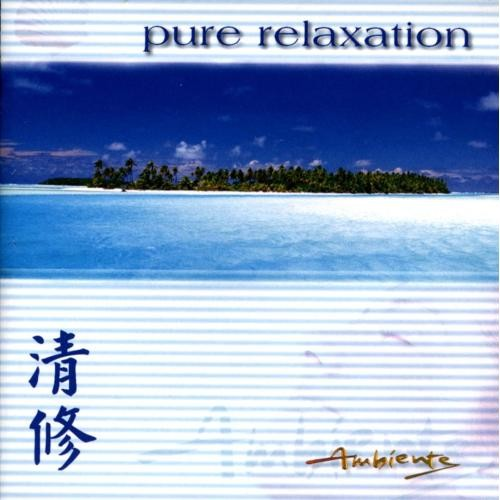 Ambiente: Pure Relaxation [CD]