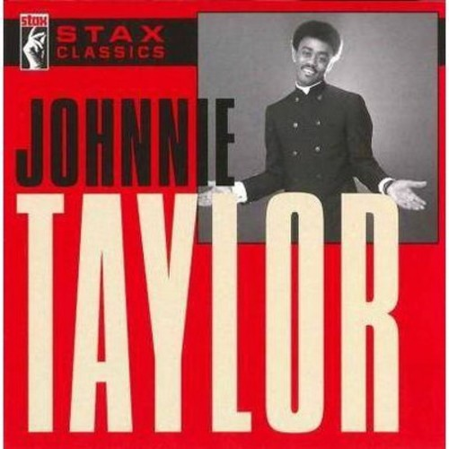 Johnnie Taylor - Stax Classics [Audio CD]