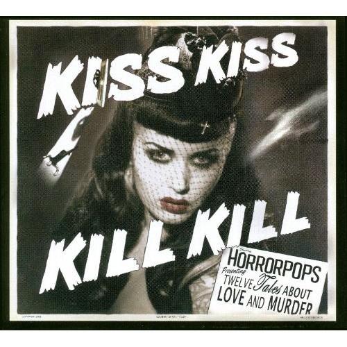 Kiss Kiss Kill Kill [Bonus Tracks] [CD]