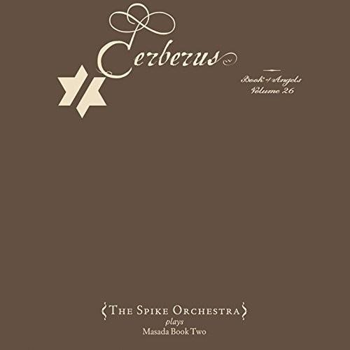 John Zorn - Zorn: Cerberus: The Book of Angels: Vol. 26
