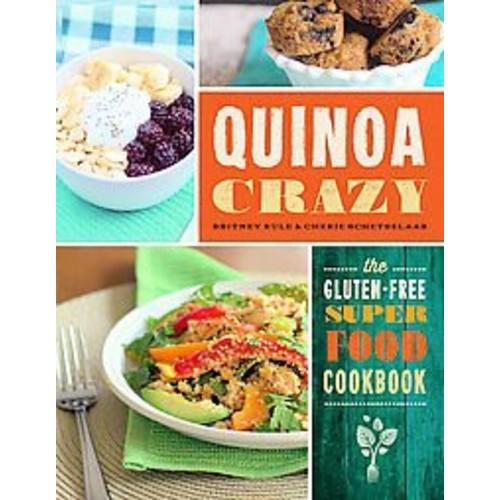 Quinoa Crazy: The Gluten-Free Superfood Cookbook
