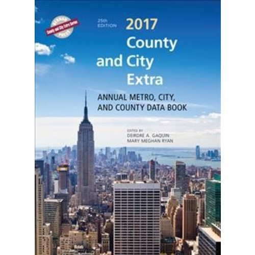 County and City Extra 2017 : Annual Metro, City, and County Databook - (Hardcover)