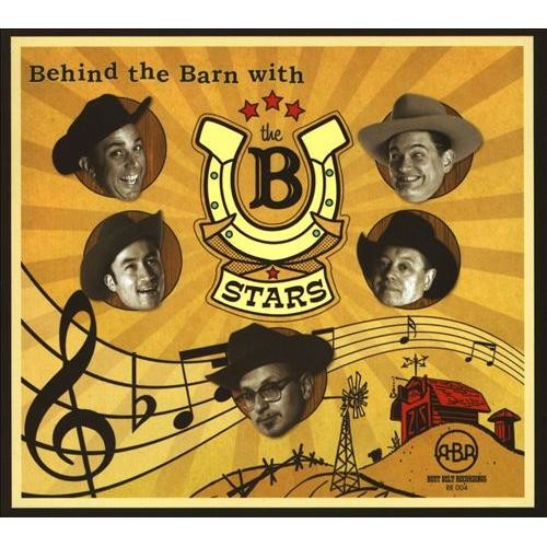 Behind the Barn with the B-Stars [CD]