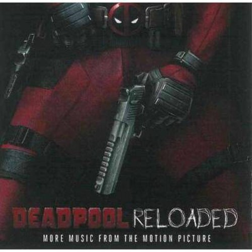 Various - Deadpool Reloaded (More Music from The Motion Picture) (Parental Advisory)