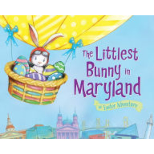 The Littlest Bunny in Maryland: An Easter Adventure